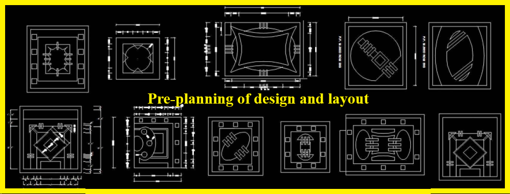 Pre-planning of design and layout